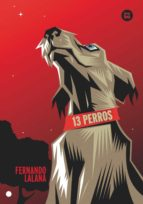 13 perros-fernando lalana-9788483432730