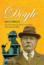 mis libros: ensayos sobre lectura y escritura sir arthur conan doyle 9788483932230