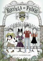 escuela de frikis (escuela de frikis 1) (ebook)-gitty daneshvari-9788484417330