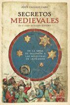 secretos medievales: de la mesa de salomon a las maquinas de leon ardo-jesus callejo-9788484605430