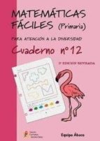 matematicas faciles cuaderno nº12 (primaria) 9788484914730