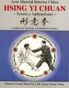hsing yi chuan: teorias y aplicaciones-liang shou-yu-yang jwing-ming-9788487476730