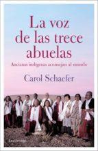 la voz de las trece abuelas (3ª ed.) carol schaefer 9788489957930