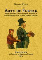 arte de furtar, espelho de enganos, theatro de verdades (ed. facs . de la obra de 1774)-antonio vieira-9788490014530