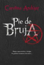 pie de bruja carolina andujar 9788490434130