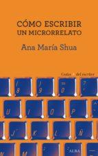 cómo escribir un microrrelato (ebook)-ana maria shua-9788490653630
