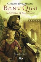 banu qasi. la guerra de al andalus-carlos aurensanz-9788490702130