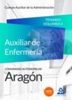 cuerpo auxiliar de la administración de la comunidad autónoma de aragón, escala auxiliar de enfermería, auxiliares de enfermería.-9788490935330