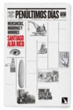 penultimos dias: mercancias, maquinas, hombres santiago alba rico 9788490971130