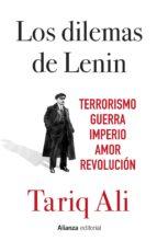 los dilemas de lenin: terrorismo, guerra, imperio, amor, revolucion tariq ali 9788491048930