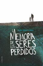 la memoria de los seres perdidos jordi sierra i fabra 9788491079330