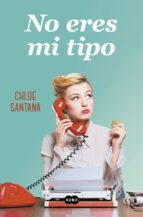 no eres mi tipo (ebook)-chloe santana-9788491292630