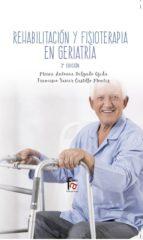 rehabilitacion y fisioterapia geriatrica (3ª ed.)-maria antonia delgado ojeda-9788491490630