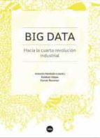 big data: hacia la cuarta revolucion industrial antonio monleon ferran reverter 9788491680130