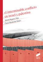 el interminable conflicto en israel y palestina-antoni segura i mas-oscar monterde matero-9788491711230