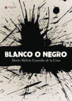blanco o negro (ebook) 9788491831730