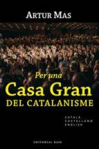 per una gran casa del catalanisme (cat/cast/eng) artur mas 9788492437030