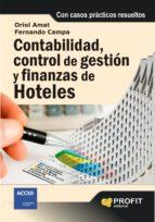 contabilidad, control de gestion y finanzas de hoteles: con casos practicos resueltos-oriol amat-9788492956630