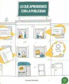 lo que aprendemos con la publicidad (publicidad si!) fernando montañes garcia 9788493045630