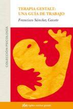 terapia gestalt: una guia de trabajo francisco sanchez 9788493617530