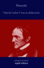 vida de carlos v tras su abdicacio + catalogo general william h. prescott 9788493746230