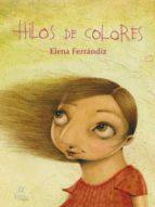 hilos de colores-elena ferrandiz-9788493884130