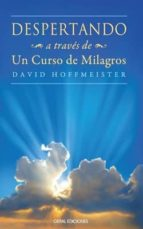 despertando a traves de un curso de milagros david hoffmeister 9788493928230