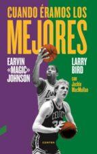 cuando éramos los mejores-larry bird-earvin «magic» johnson-jackie macmullan-9788494403330