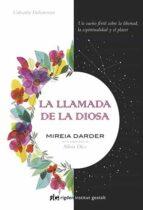 la llamada de la diosa: un sueño fertil sobre la libertad, la espiritualidad y el placer-mireia darder-9788494479830
