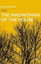 the madwoman of the house rosa montero 9788494496530