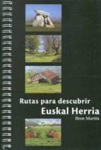 euskal herria: las 50 mejores rutas para descubrir-ibon martin-9788494629730