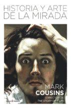 historia y arte de la mirada-mark cousins-9788494820830