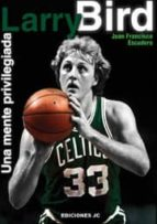larry bird: una mente privilegiada juan francisco escudero 9788495121530