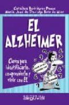 el alzheimer: claves para identificarlo, comprenderlo y vivir con el catalina rodriguez ponce maria jose de domingo ruiz de mier 9788496435230