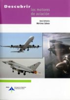 descubrir los motores de aviacion jose antonio martinez cabeza 9788496456730
