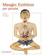 masajes esteticos por presion. ciclo formativo de grado superior en estetica integral y bienestar) (loe)-cesar tejedor-paloma lopez-enrique rodriguez-9788496699830
