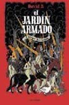 el jardin armado y otras historias (el profeta velado; el tambor enamorado)-david b.-9788496722330