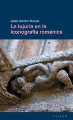 lujuria en la iconografia romanica jesus herrero marcos 9788496932630