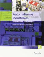 automatismos industriales: electricidad   electronica julian rodriguez fernandez luis miguel cerda filiu roberto bezos sanchez horneros 9788497324830