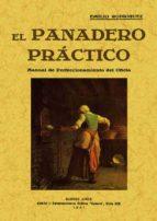 el panadero practico: manual de perfeccionamiento del oficio (ed. facsimil)-emilio rodriguez-9788497615730