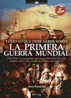 El libro de Todo lo que debe saber sobre la 1ª guerra mundial autor JESUS HERNANDEZ EPUB!