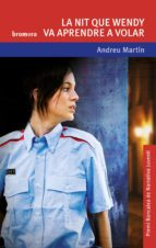 la nit que wendy va aprendre a volar-andreu martin-9788498241730