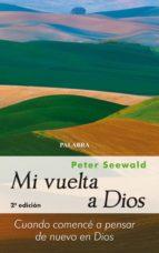 mi vuelta a dios. cuando comence de nuevo a pensar en dios-peter seewald-9788498400830