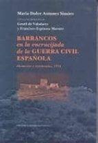 barrancos en la encrucijada de la guerra civil española: memorias y testimonios, 1936-francisco espinosa maestre-9788498521030