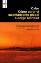calor: como parar el calentamiento global george monbiot 9788498670530