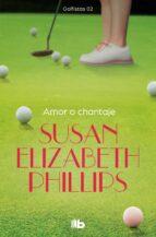 El libro de Amor o chantaje autor SUSAN ELIZABETH PHILLIPS EPUB!
