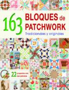 163 bloques de patchwork tradicionales y originales 9788498745030
