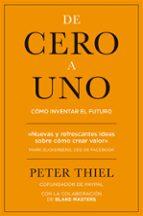 de cero a uno: como inventar el futuro peter thiel 9788498753530