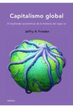 el capitalismo global jeffry a. frieden 9788498925630