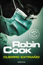 cuerpo extraño (serie jack stapleton & laurie montgomery 8)-robin cook-9788499082530